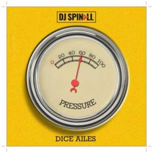 Download DJ Spinall - Pressure ft. Dice Ailes Mp3 download