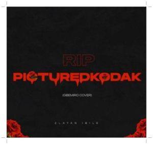 Download Zlatan Pictured Kodak Tribute Gbemiro Cover Mp3 Download