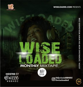 DJ Wizzie - Wiseloaded Monthly Mixtape (May Edition)