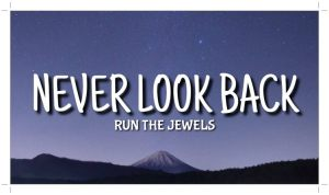 Run The Jewels Never Look Back