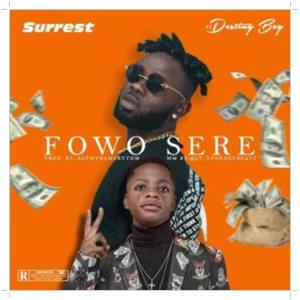 Surrest featured Destiny Boy on a song titled Fowo Sere