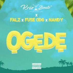 New song by Krizbeatz titled Ogede ft. Falz, Fuse ODG, Nandy