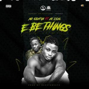 New song by Mr Gbafun ft. AK Zeal titled E Be Things