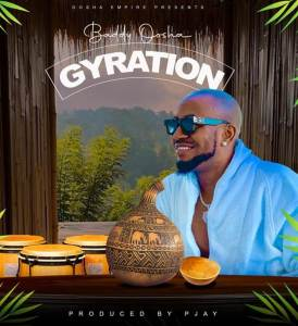 Baddy Oosha new song titled Gyration mp3