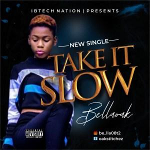 Bellaoak Take It Slow Mp3 Download