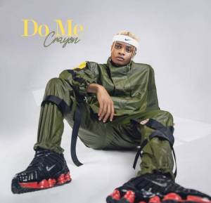 Crayon's music titled Do Me Mp3 Download