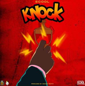 DJ Ecool new song titled Knock MP3 Download