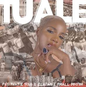 Seyi Shay ft. Ycee, Zlatan, Small Doctor titled Tuale