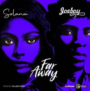 Solana ft. Joeboy titled Far Away