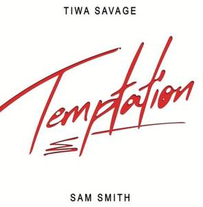 Tiwa Savage ft. Sam Smith on a song titled Temptation Mp3 Download