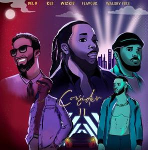 Del B Consider (Remix) ft. Wizkid, Flavour, Kes, Walshy Fire