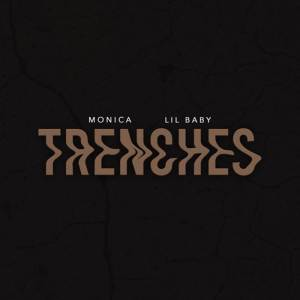 Monica ft. Lil Baby Trenches