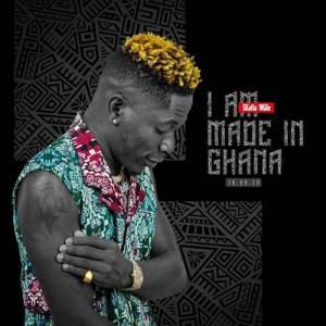 Shatta Wale I Am Made In Ghana