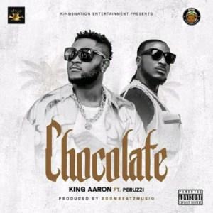 King Aaron ft. Peruzzi Chocolate