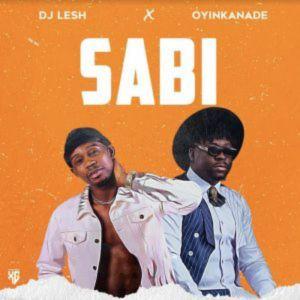 DJ Lesh ft. Oyinkanade - Sabi Mp3 Download