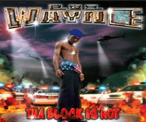 Lil Wayne - Tha Block Is Hot (Mp3 Download)