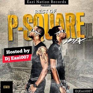 "DJ Eazi 007 ""Best Of Psquare"" Mix"