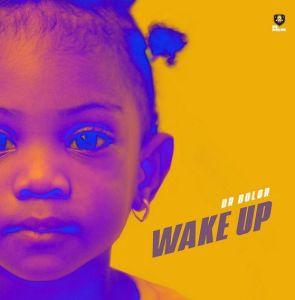 Dr Dolor - Wake Up (Mp3 Download)