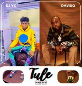 DJ YK ft. Davido - Tule (Dance Beat) MP3 DOWNLOAD