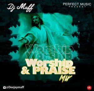 Download Mixtape: Dj Maff - Worship & Praise Mix