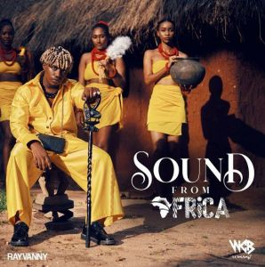 DOWNLOAD MP3: Rayvanny - Sound From Africa (Mp3 & Mp3)