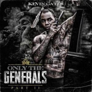 Kevin Gates - Only the Generals, Pt. II Album