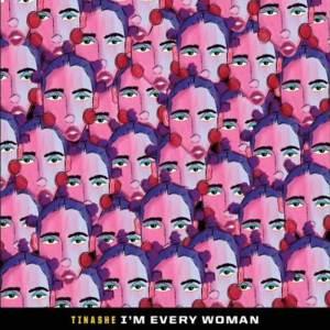 Tinashe - I'm Every Woman