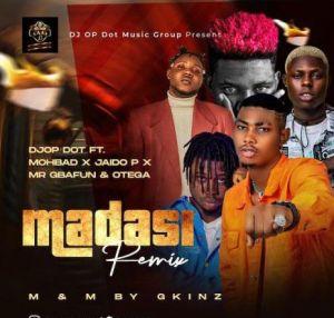 DJ OP Dot - Madasi (Remix) ft. Mohbad, Jaido P, Mr Gbafun, Otega