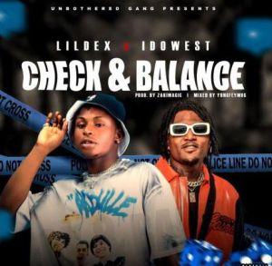 Lil Dex ft Idowest - Check & Balance (Mp3 Download)