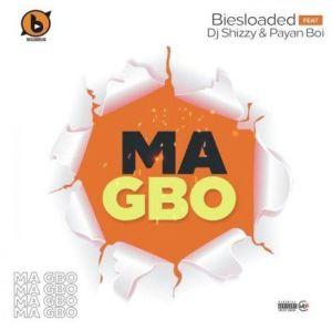 Biesloaded ft. DJ Shizzy, Payan Boi - Ma Gbo