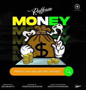 Ruffcoin - Where Una Dey See This Money (Mp3 Download)