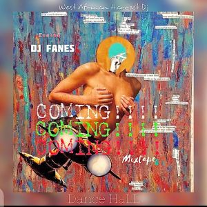 DJ Fanes - Am Coming Mixtape