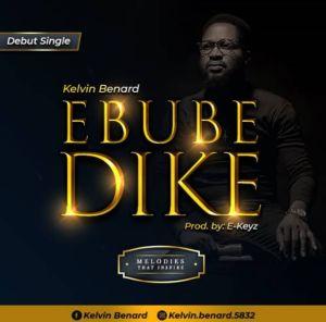 Kelvin Benard - Ebube Dike