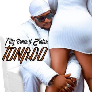 Telly Brown ft. Zlatan - Tonado (Mp3 Download)