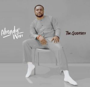 Tim Godfrey - Already Won Album