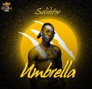 Solidstar - Umbrella (Mp3 Download)