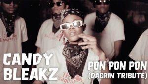 Candy Bleakz - Pon Pon Pon (Dagrin Tribute)