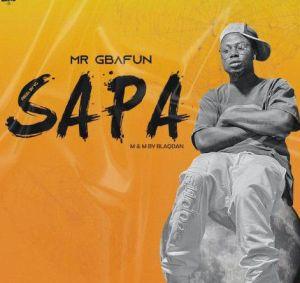 Mr. Gbafun - Sapa (Mp3 Download)