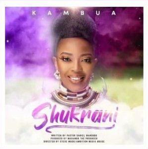 Kambua - Shukrani (Mp3 Download)