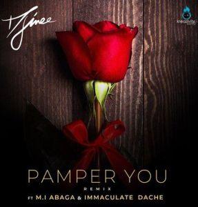 Djinee Ft. M.I Abaga, Immaculate Dache - Pamper You (Remix)