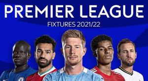Premier League 2021/22 Fixtures Released (Full EPL Matches)