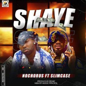 Nochorus ft. Slimcase - Shaye (Mp3 Download)