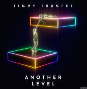 Timmy Trumpet - Another Level (Mp3 Download)