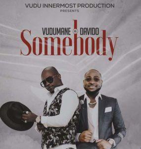 Vudumane ft. Davido - Somebody (Mp3 Download)