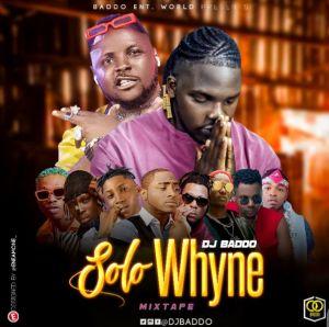 DOWNLOAD MIXTAPE: DJ Baddo - Solo Whyne Mix