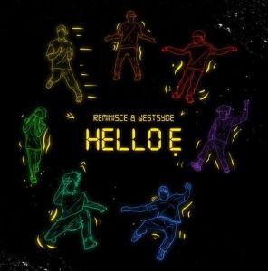 Reminisce - Hello E ft. Westsyde (Mp3 Download)