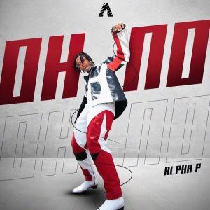 Alpha P - Oh No (Mp3 Download)