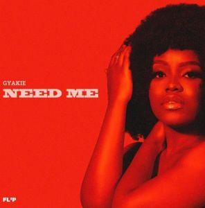 Gyakie - Need Me (Mp3 Download)