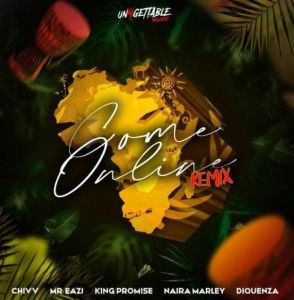 Chivv - Come Online (Remix) ft. Naira Marley, Mr. Eazi, Diquenza, King Promise