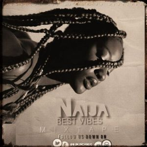 DJ Duncan - Naija Best Vibes Mixtape (Download Mp3 Mix)